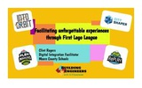 Facilitating unforgettable experiences through First Lego League by Clint Rogers