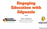 Engaging Education with Edpuzzle by Tyler Callahan