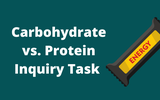 Carbohydrate vs. Protein Inquiry Task