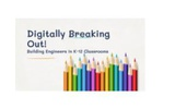 Digitally Breaking out! by  Sarah Eiler