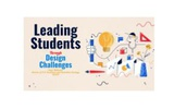 Leading Students through Design Challenges by Dr. Angie Mullennix