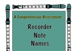 A Comprehensive Assessment:  Recorder Note Names and More
